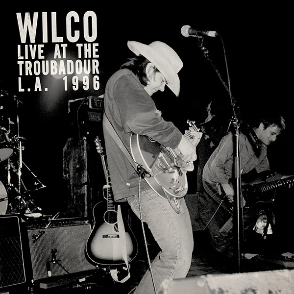 Copertina Vinile 33 giri Live At The Troubadour 11/12/96 [2 LP] di Wilco