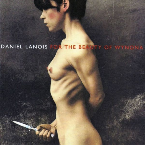 Copertina Disco Vinile 33 giri For The Beauty Of Wynona di Daniel Lanois