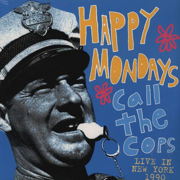 Copertina Disco Vinile 33 giri Call the Cops: Live in New York 1990 di Happy Mondays
