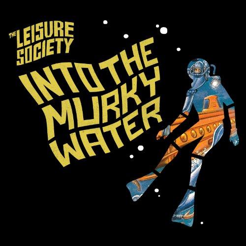 Copertina Disco Vinile 33 giri Into The Murky Water di The Leisure Society